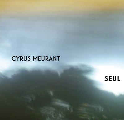 Cyrus Meurant – Seul